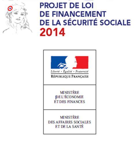 projet de loi de financement de la s 233 curit 233 sociale 2014