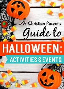 A Christian Parent's Guide to Halloween: Activities ...