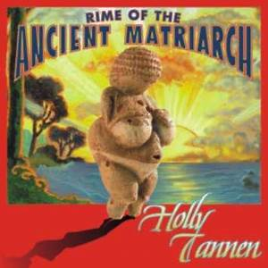 Holly Tannen's CD Rime of the Ancient Matriarch