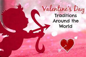 Valentine Traditions Around The World – AA Gifts & Baskets ...