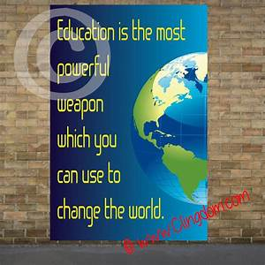 Education Is The Most Powerful Weapon Poster : education is the most powerful weapon you can use to change the world clingdom ~ Markanthonyermac.com Haus und Dekorationen