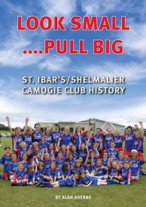 ST. IBAR'S/SHELMALIER CAMOGIE CLUB HISTORY BOOK LAUNCH ...