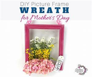 Picture Frame Wreath Tutorial for Mother's Day | Southern ...