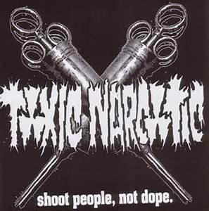 """Toxic Narcotic- Shoot People Not Dope 7"""" (Sale price!)"""