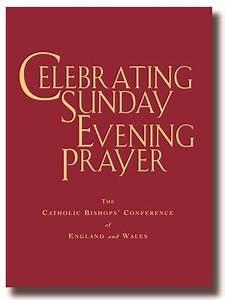 Celebrating Sunday Evening Prayer: The Catholic Bishops ...