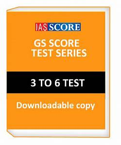 GS SCORE TEST SERIES 3 to 6 tests for examination