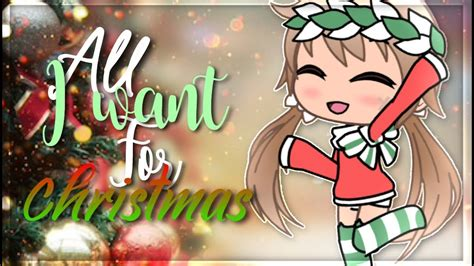 All I Want For Christmas  Gacha Life (part 26&27)  Youtube