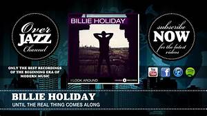 Billie Holiday - Until the Real Thing Comes Along (1942 ...