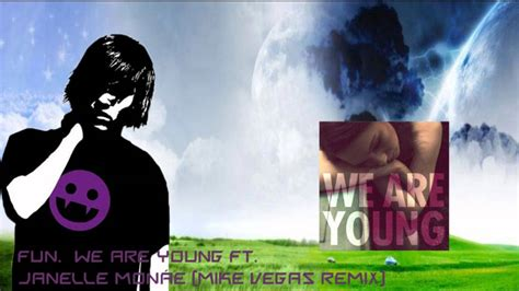 Fun. We Are Young Ft. Janelle Monáe (mike Vegas Remix