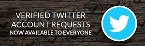Verified Twitter Account Requests Now Available to Everyone
