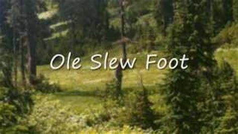Slew Foot Meaning by Ole Slew Foot Lyrics Johnny Horton Elyrics Net