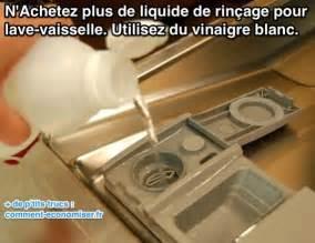 n achetez plus de liquide de rin 231 age pour lave vaisselle utilisez du vinaigre blanc