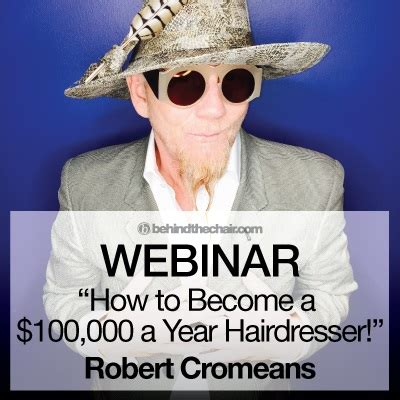 webinar robert cromeans how to become a 100 000 year hairdresser behindthechair