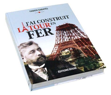 J'ai Construit La Tour En Fer De Monsieur Eiffel Ulule