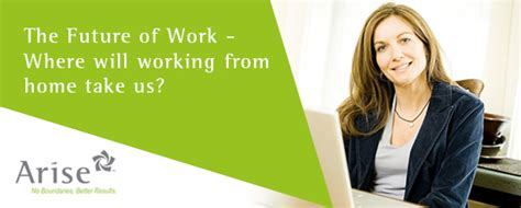 arise work from home the future of work where will working from home take us
