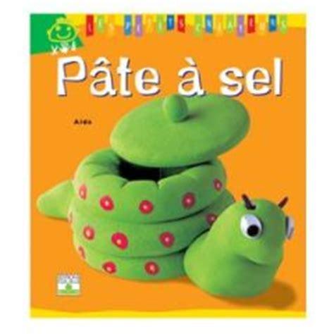le livre pour fabriquer des objets en p 226 te 224 sel pour les enfants 224 partir de 5 ans univers