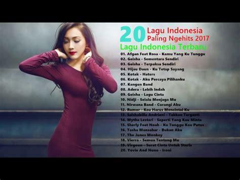 20 Lagu Pop Indonesia Terbaru Hits Dan Terlaris 2017