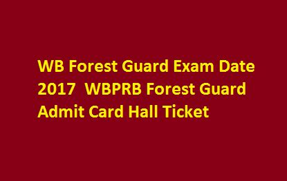 Wb Forest Guard Exam Date 2017  Wbprb Forest Guard Admit