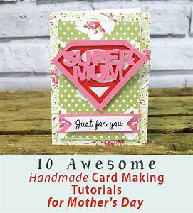 10 Awesome Handmade Card Making Tutorials for Mother's Day ...