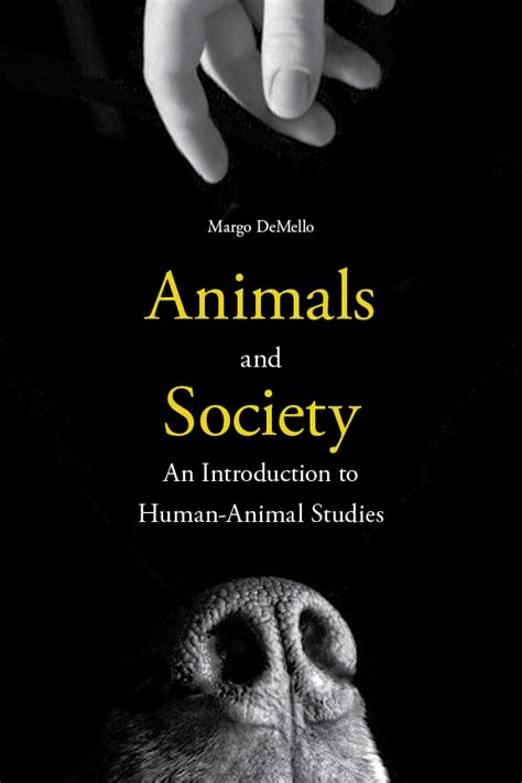 Animals And Society An Introduction To Humananimal Studies