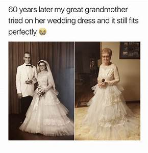 60 Years Later My Great Grandmother Tried on Her Wedding ...