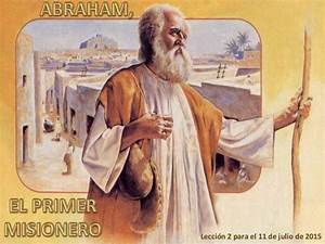 Lección 2 | Abraham, el primer misionero | Escuela ...