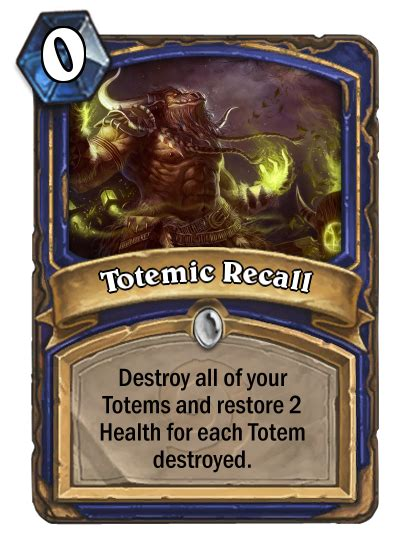 hearthstone card concept totemic recall by snowinggnat on deviantart