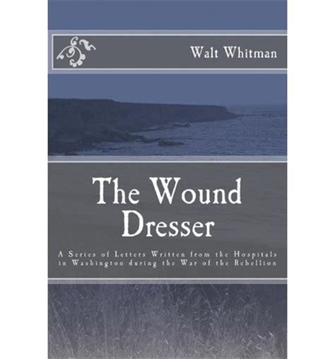 the wound dresser walt whitman 9781477596746