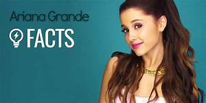 23 Facts About Ariana Grande All Arianators Should Know