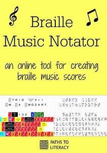 Braille Music Notator   More About Braille & UEB ...