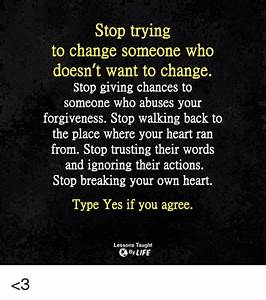 Stop Trying to Change Someone Who Doesn't Want to Change ...
