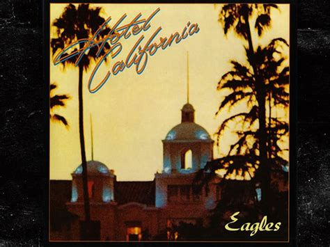 Eagles Suing Hotel California In Mexico For Ripping Off The Song Name Tmzcom