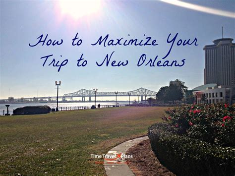 How To Maximize Your Trip To New Orleans Thatgirlcarmel