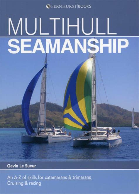 Catamaran Sailing Books by Book Review Multihull Seamanship Sailing Magazine