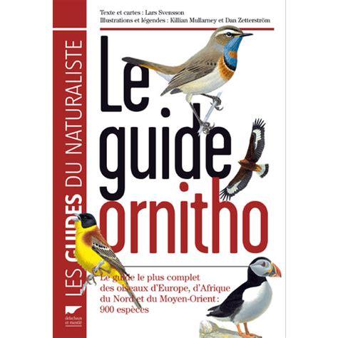 Le Guide Ornitho  Guides Complets  Identification Des