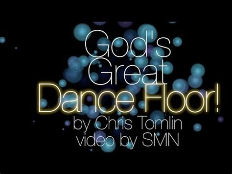 god s great floor by chris tomlin lyrics linkis
