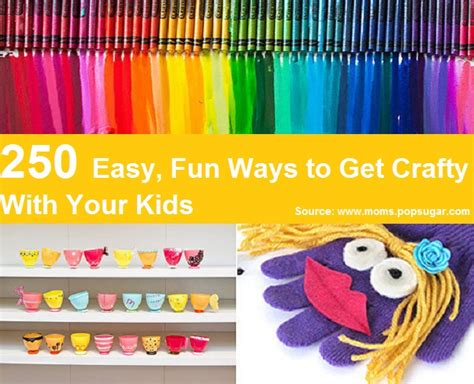 250 Easy, Fun Ways To Get Crafty With Your Kids  Home And Life Tips