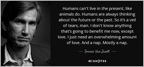 Top 17 Quotes By Townes Van Zandt