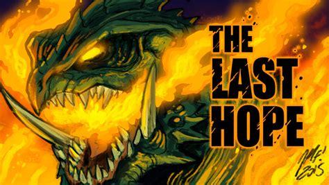 The Last Hope Announcement By Kaijusamurai On Deviantart