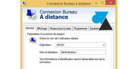 script de connexion bureau 224 distance mstsc windows facile windowsfacile fr