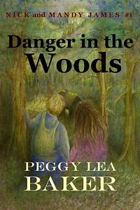 Danger in the Woods - Nick and Mandy James Series (Peggy ...