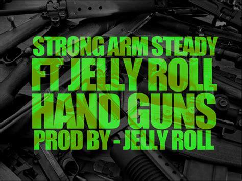 "Strong Arm Steady X Jelly Roll ""hand Guns"