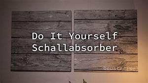 Schallschutz Wohnung Wand : do it yourself schallabsorber hd youtube ~ Markanthonyermac.com Haus und Dekorationen