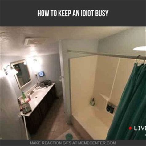 How To Keep An Idiot Busy By Devdev1558  Meme Center