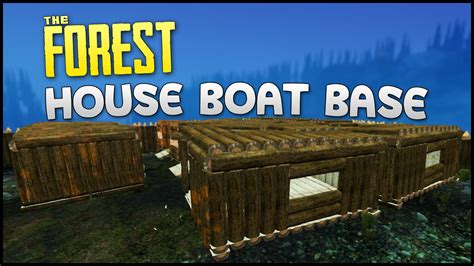 Houseboat Games by The Forest Gameplay Part 36 House Boat Base The