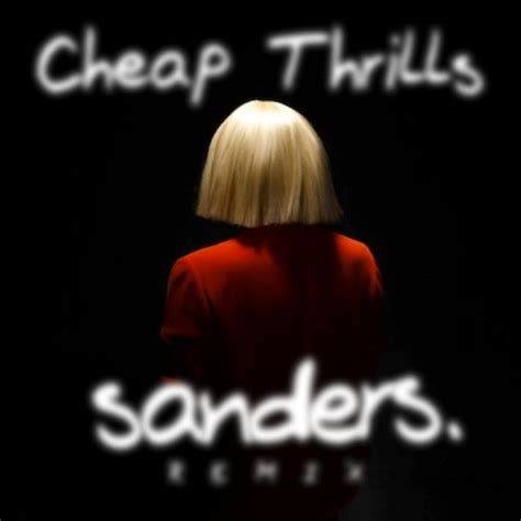 Cheap Thrills Remix by Sia Cheap Thrills Sanders Remix By Sanders Sanders