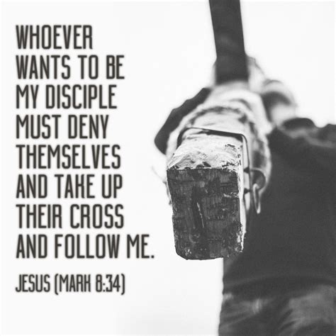Whoever Wants To Be My Disciple Must Deny Themselves And Take Up Their Cross And Follow Me