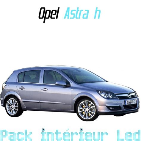 pack int 233 rieur led pour opel astra h led auto discount