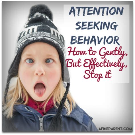 Attention Seeking Behavior How To Gently, But Effectively