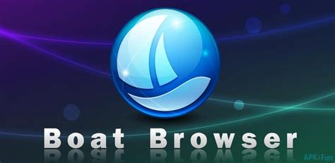 Boat Browser Android Apk Download download boat browser apk 8 7 3 boat browser apk apk4fun
